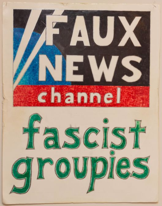 """Faux News channel, fascist groupies"" - protest sign, circa 2003- 2004."